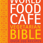 [PDF] [EPUB] World Food Cafe Vegetarian Bible: Over 200 Recipes from Around the World Download