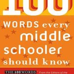 [PDF] [EPUB] 100 Words Every Middle Schooler Should Know Download