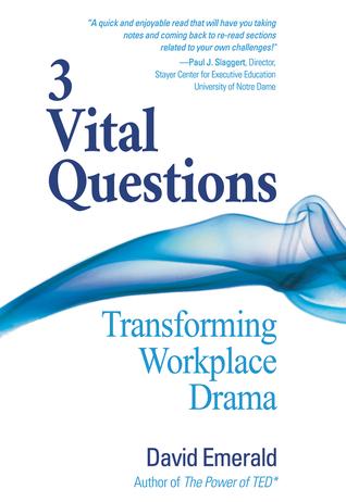 [PDF] [EPUB] 3 Vital Questions: Transforming Workplace Drama Download by David Emerald