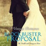 [PDF] [EPUB] A Blockbuster Proposal (The Trouble with Dating an Actor #1) Download