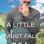 [PDF] [EPUB] A Little Rain Must Fall (Summer Lake Silver, #3) Download