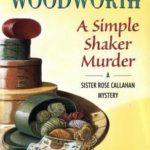 [PDF] [EPUB] A Simple Shaker Murder (Sister Rose Callahan, #4) Download