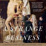 [PDF] [EPUB] A Strange Business: Art, Culture, and Commerce in Nineteenth Century London Download
