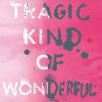[PDF] [EPUB] A Tragic Kind of Wonderful Download