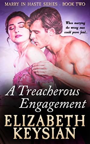 [PDF] [EPUB] A Treacherous Engagement (Marry in Haste #2) Download by Elizabeth Keysian