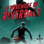 [PDF] [EPUB] A Werewolf in Riverdale (Archie Horror #1) Download