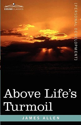 [PDF] [EPUB] Above Life's Turmoil Download by James Allen