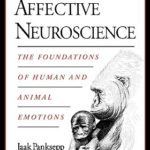 [PDF] [EPUB] Affective Neuroscience: The Foundations of Human and Animal Emotions Download