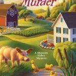 [PDF] [EPUB] All Natural Murder (A Blossom Valley Mystery #2) Download