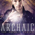 [PDF] [EPUB] Archaic (Archaic, #1) Download