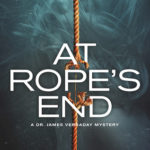 [PDF] [EPUB] At Rope's End (A Dr. James Verraday Mystery, #1) Download
