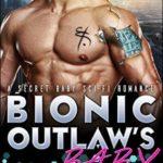 [PDF] [EPUB] Bionic Outlaw's Baby Download