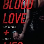 [PDF] [EPUB] Blood, Love and Lies (The Royals #1) Download