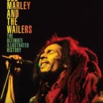 [PDF] [EPUB] Bob Marley and the Wailers: The Ultimate Illustrated History Download