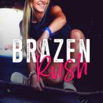[PDF] [EPUB] Brazen Rush (Brazen, #1) Download