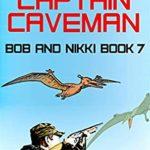 [PDF] [EPUB] Captain Caveman (Bob and Nikki #7) Download