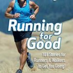 [PDF] [EPUB] Chicken Soup for the Soul: Running for Good: 101 Stories for Runners and Walkers to Get You Moving Download