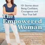 [PDF] [EPUB] Chicken Soup for the Soul: The Empowered Woman: 101 Stories about Being Confident, Courageous and Your True Self Download