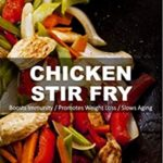 [PDF] [EPUB] Chicken Stir Fry: Over 85 Quick and Easy Gluten Free Low Cholesterol Whole Foods Recipes full of Antioxidants and Phytochemicals Download