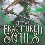 [PDF] [EPUB] City of Fractured Souls: a Reverse Harem Fantasy Romance Download