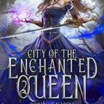 [PDF] [EPUB] City of the Enchanted Queen (Nighthelm Academy #3) Download