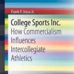 [PDF] [EPUB] College Sports Inc.: How Commercialism Influences Intercollegiate Athletics (SpringerBriefs in Economics) Download