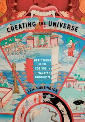 [PDF] [EPUB] Creating the Universe: Depictions of the Cosmos in Himalayan Buddhism Download by Eric Huntington