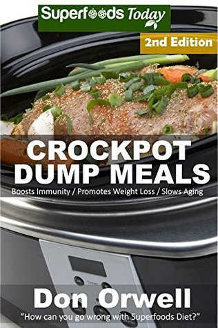 [PDF] [EPUB] Crockpot Dump Meals: Second Edition - 70+ Dump Meals, Dump Dinners Recipes, Antioxidants and Phytochemicals: Soups Stews and Chilis, Gluten Free Cooking, ... Cookbook-Slow Cooker Meals Book 101) Download by Don Orwell