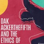 [PDF] [EPUB] Dak Ackerthefifth and the Ethics of Heroism Download