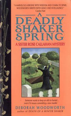[PDF] [EPUB] Deadly Shaker Spring (Sister Rose Callahan, #2) Download by Deborah Woodworth