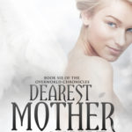 [PDF] [EPUB] Dearest Mother of Mine (Overworld Chronicles, #6) Download
