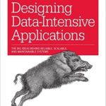 [PDF] [EPUB] Designing Data-Intensive Applications: The Big Ideas Behind Reliable, Scalable, and Maintainable Systems Download
