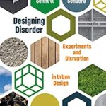 [PDF] [EPUB] Designing Disorder: Experiments and Disruptions in the City Download