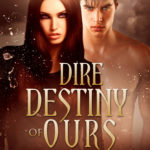 [PDF] [EPUB] Dire Destiny of Ours (Overworld Chronicles, #10) Download