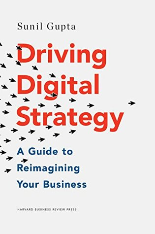 [PDF] [EPUB] Driving Digital Strategy: A Guide to Reimagining Your Business Download by Sunil  Gupta