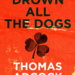[PDF] [EPUB] Drown All the Dogs Download