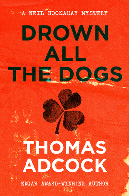 [PDF] [EPUB] Drown All the Dogs Download by Thomas Adcock