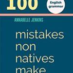 [PDF] [EPUB] ENGLISH GRAMMAR: 100 MISTAKES NON NATIVES MAKE Download