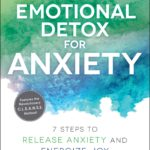 [PDF] [EPUB] Emotional Detox for Anxiety: 7 Steps to Release Anxiety and Energize Joy Download