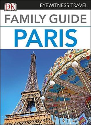 [PDF] [EPUB] Family Guide Paris (Eyewitness Travel Family Guide) Download by D.K. Publishing
