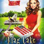 [PDF] [EPUB] Flag Cake Felonies (Murder in the Mix #23) Download