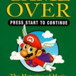 [PDF] [EPUB] Game Over, Press Start to Continue: How Nintendo Conquered the World Download