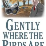 [PDF] [EPUB] Gently Where The Birds Are (George Gently) Download