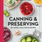 [PDF] [EPUB] Good Housekeeping Canning Preserving: 80+ Simple, Small-Batch Recipes Download