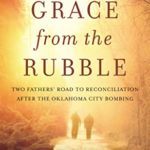 [PDF] [EPUB] Grace from the Rubble: Two Fathers' Road to Reconciliation after the Oklahoma City Bombing Download