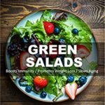 [PDF] [EPUB] Green Salads: 65 Quick and Easy Gluten Free Low Cholesterol Whole Foods Recipes full of Antioxidants and Phytochemicals Download
