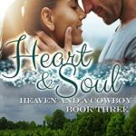 [PDF] [EPUB] Heart and Soul (Heaven and a Cowboy Book 3) Download