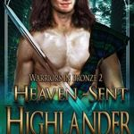 [PDF] [EPUB] Heaven-Sent Highlander (Warriors in Bronze Book 2) Download