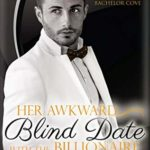 [PDF] [EPUB] Her Awkward Blind Date with the Billionaire (Billionaire Bachelor Cove) Download