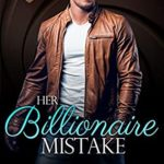 [PDF] [EPUB] Her Billionaire Mistake Download